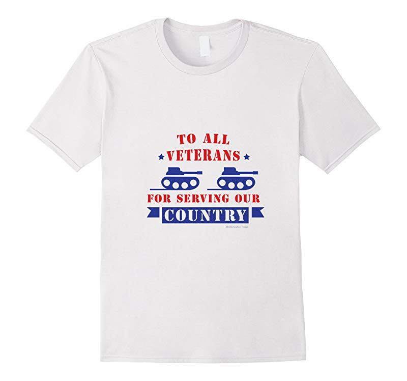 Veterans Day T-shirt Tanks For Serving Our Country-RT