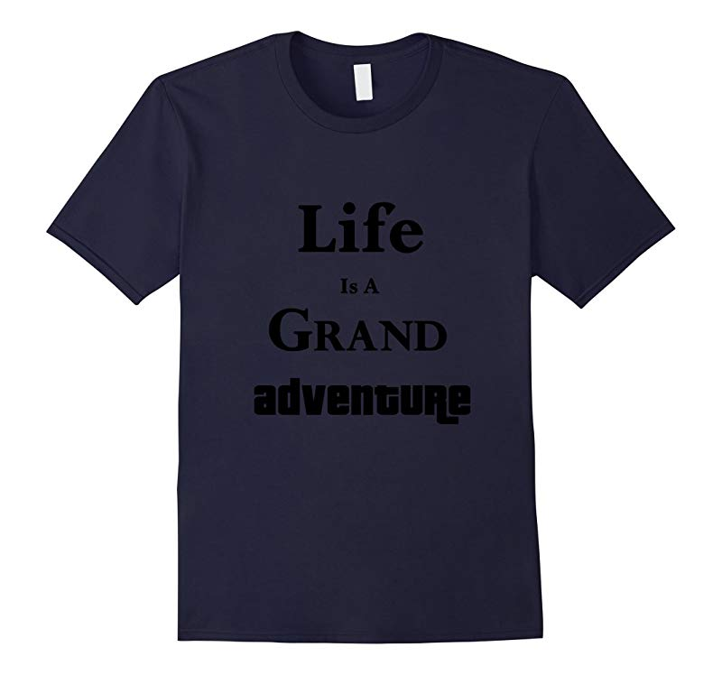 Adventure quote Tshirt life is a grand fun saying tee shirt-RT