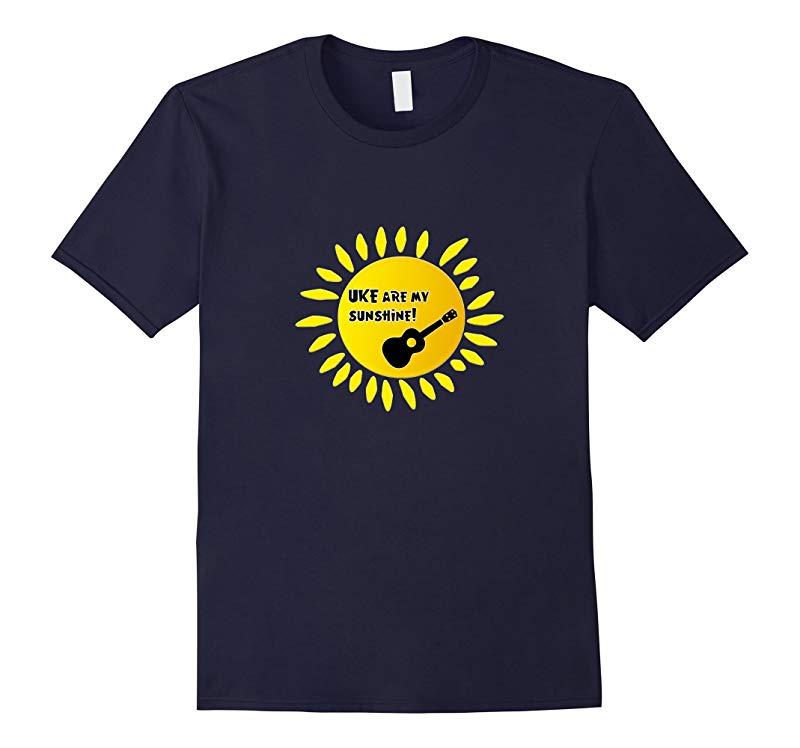 Uke Are My Sunshine Funny Happy Ukulele T-Shirt-RT