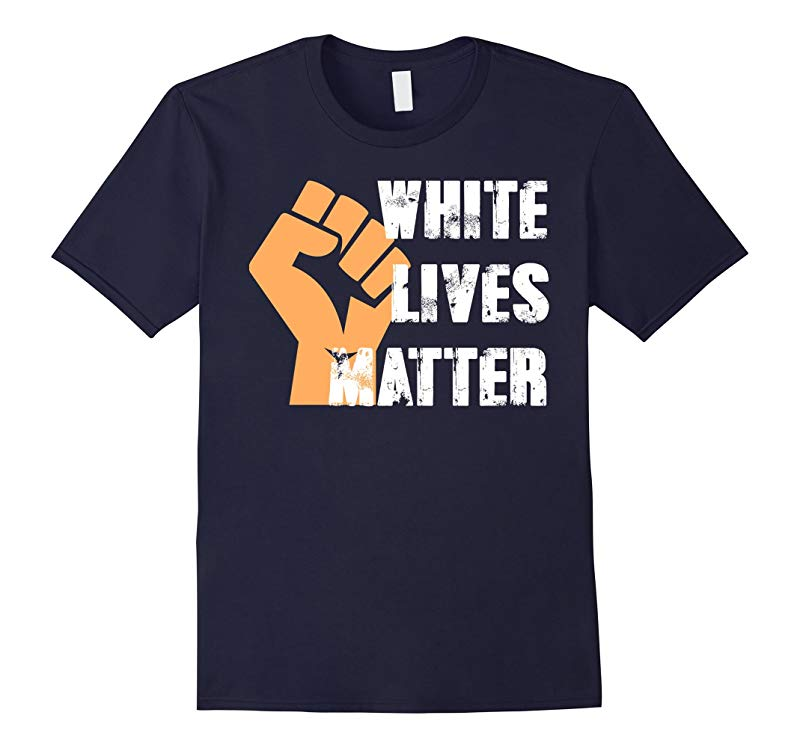 White Lives Matter Shirt - Civil Rights T-Shirt B-RT