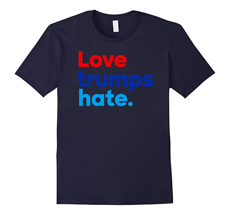 Love Trumps Hate Anti Donald Trump T Shirt President 2016-Art