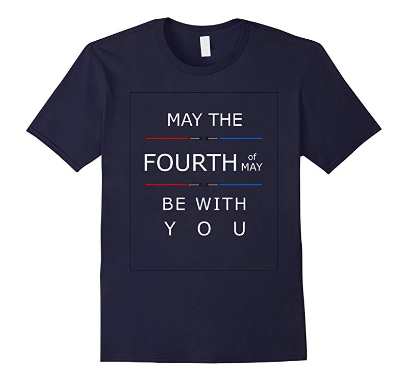May the fourth of may be with you funny quote t-shirt-RT