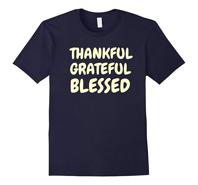 Thankful Grateful Blessed Amazing Holy Christian T Shirt-RT