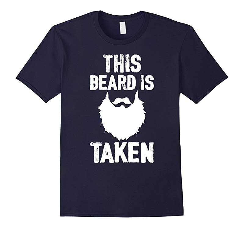 This Beard is Taken Married Man Dad Father Day Gift T-shirt-RT