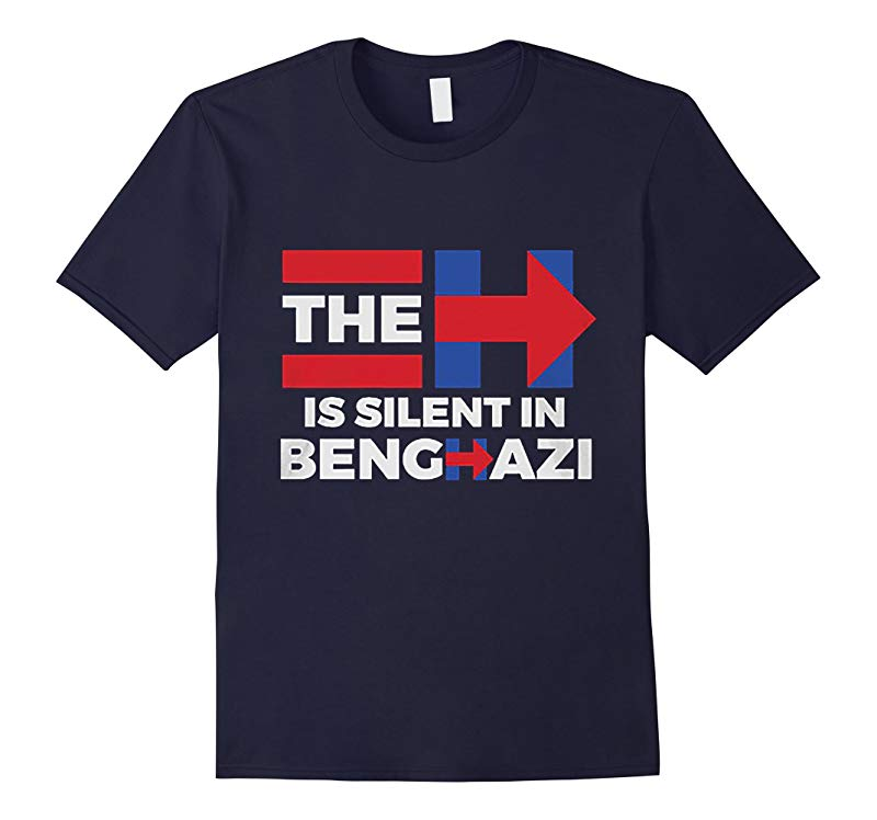 THE H IS SILENT IN BENGHAZI SHIRT-RT