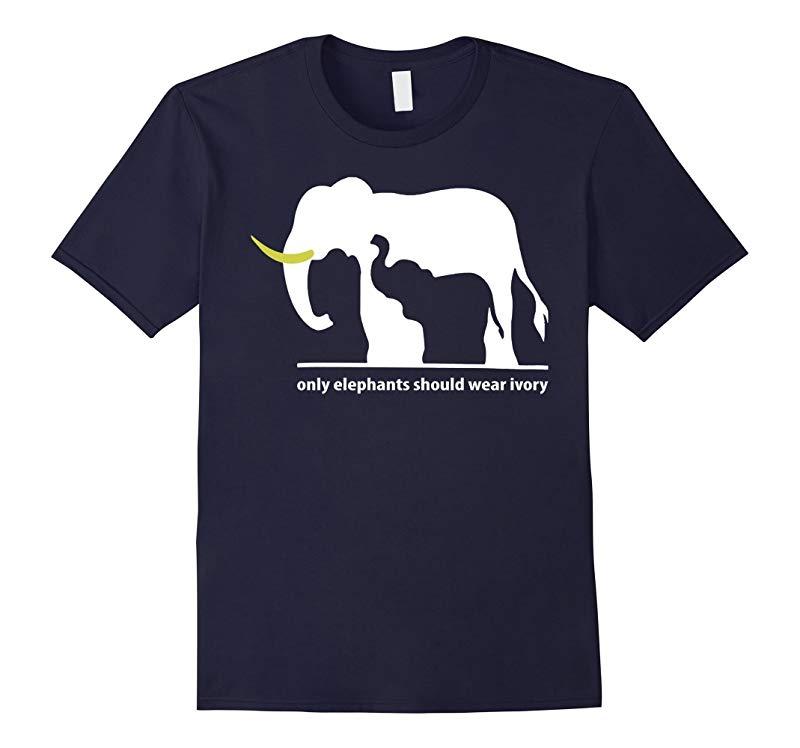 Elephants T Shirt - Only Elephants should Wear Ivory T Shirt-TH