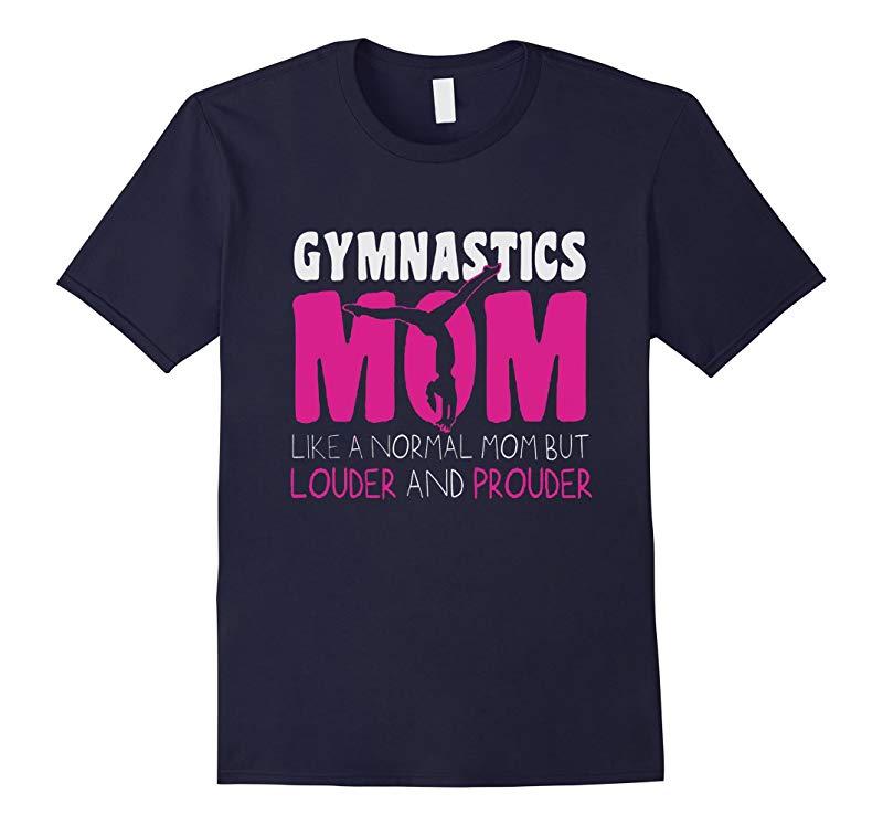 Gymnastics Mom like a normal mom but louder T-shirt-RT