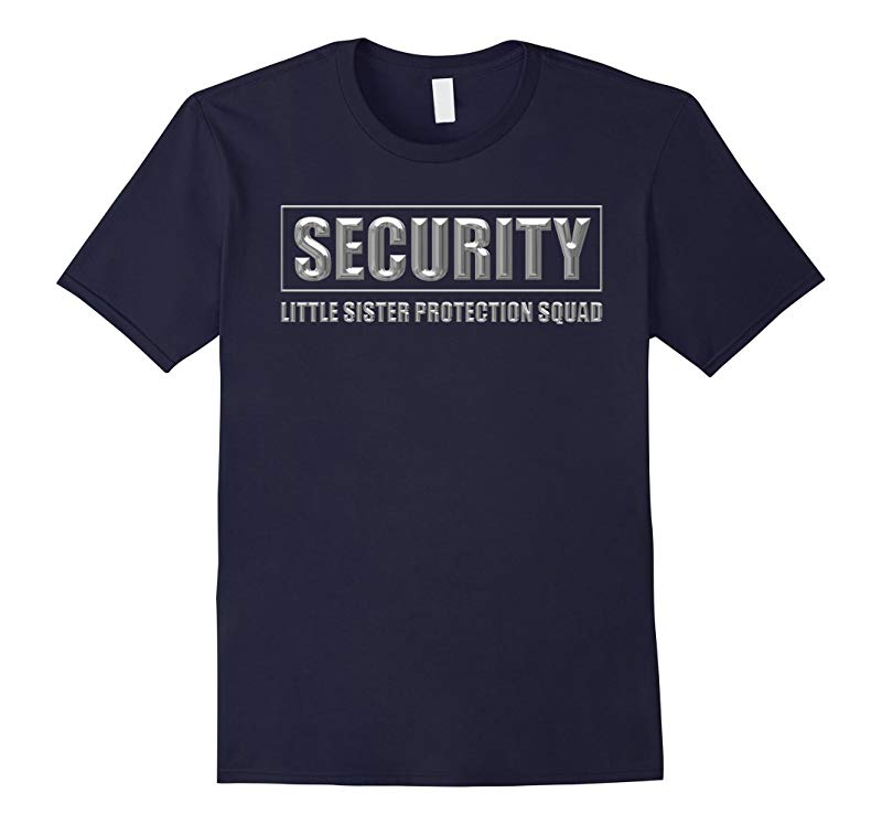 Little Sister Security T Shirt Protection Big Brother Squad-RT