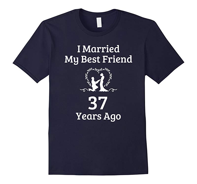 37 Year Anniversary Gift Married Best Friend T-Shirt-RT