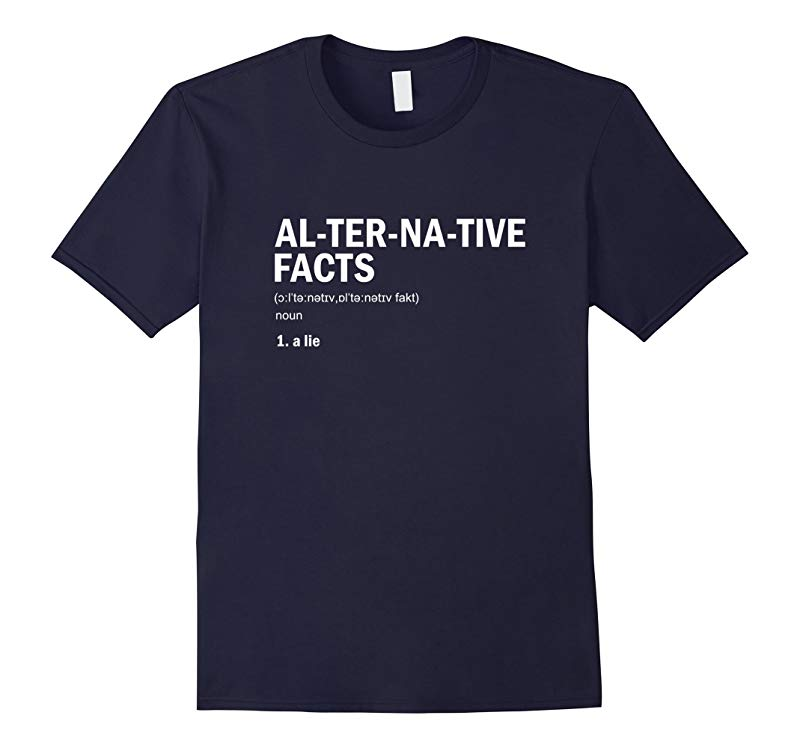 Alternative Facts Definition! Political Parody T-Shirt-RT