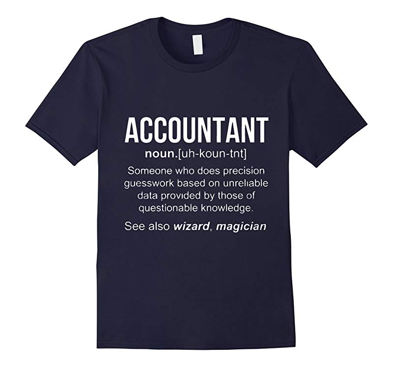 Funny Accountant Meaning T-Shirt-RT