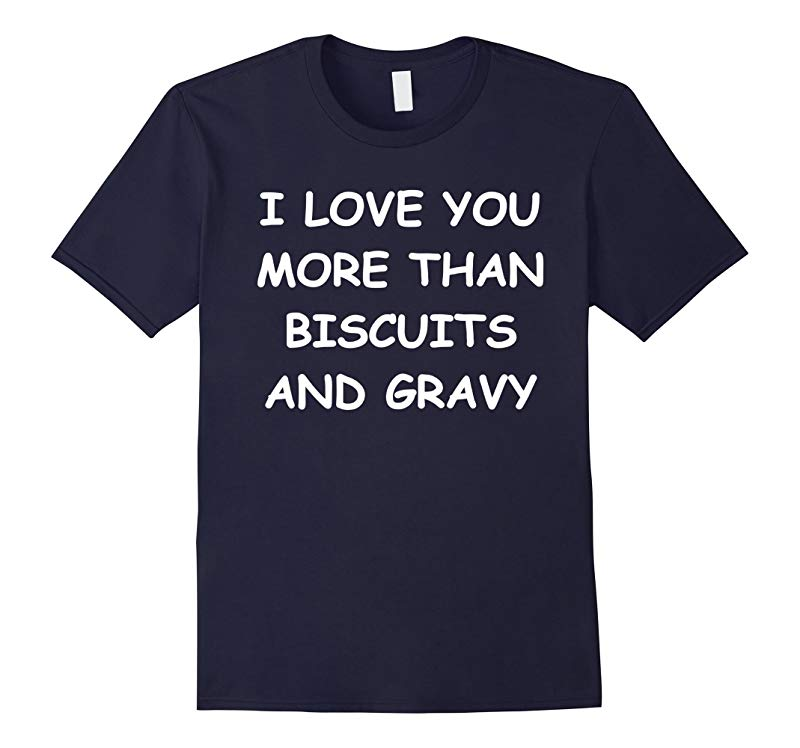 I Love You More Than Biscuits And Gravy-RT