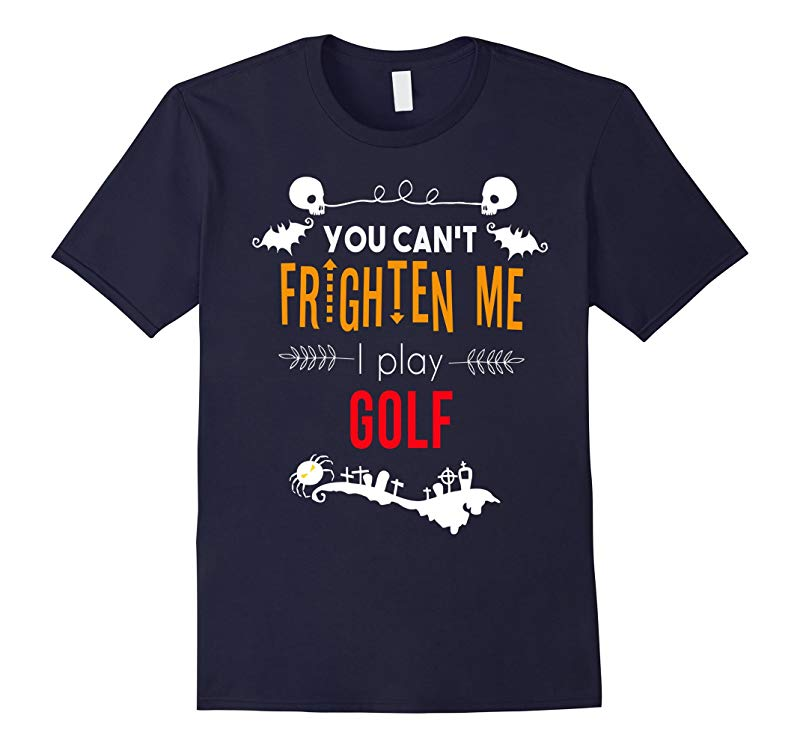 You cant frighten me I play golf Halloween t-shirt-RT