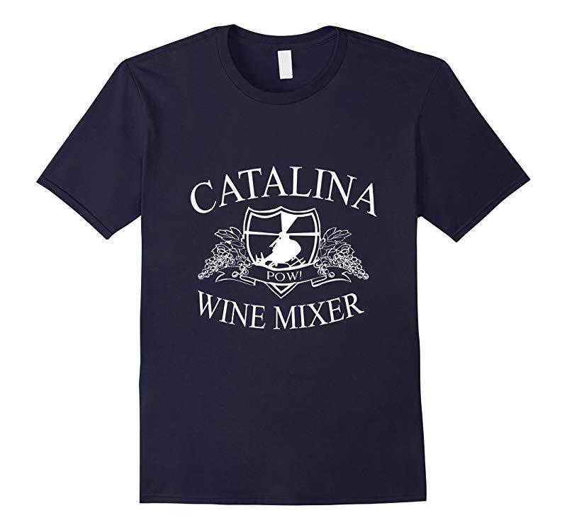 I Love Catalina Wine Mixer T-Shirt amp Boats N Hoes-RT