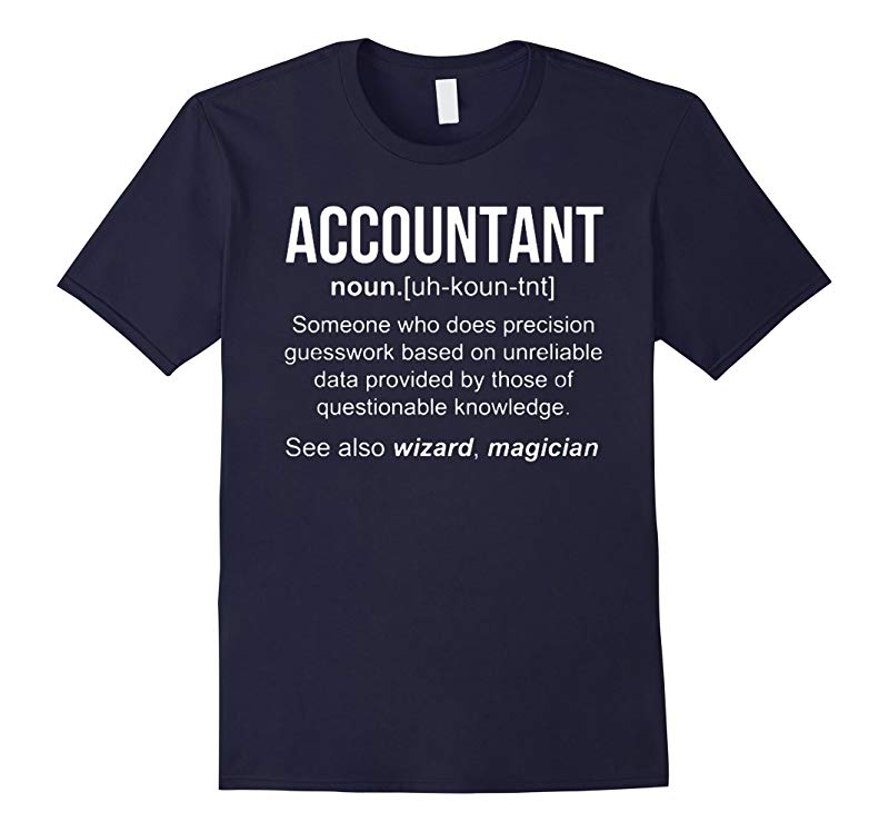 Funny Accountant Meaning T Shirt Accountant Noun Definition-RT