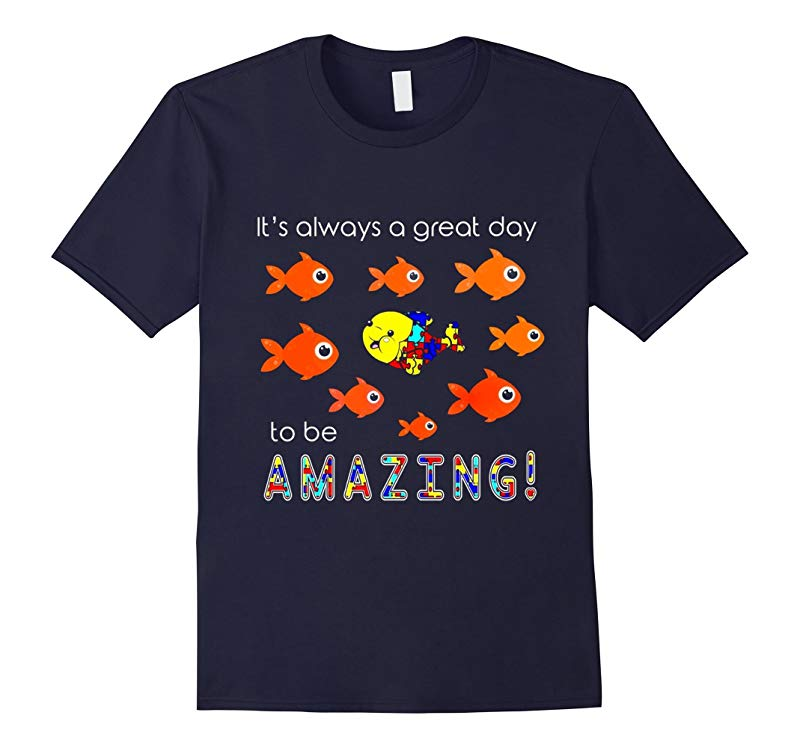 Autism Its Always A Great Day To Be Amazing T-Shirt-RT