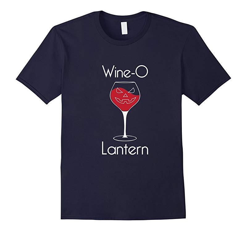 Wine O Lantern Not Jack O Lantern Pumpkin Halloween T Shirt-RT