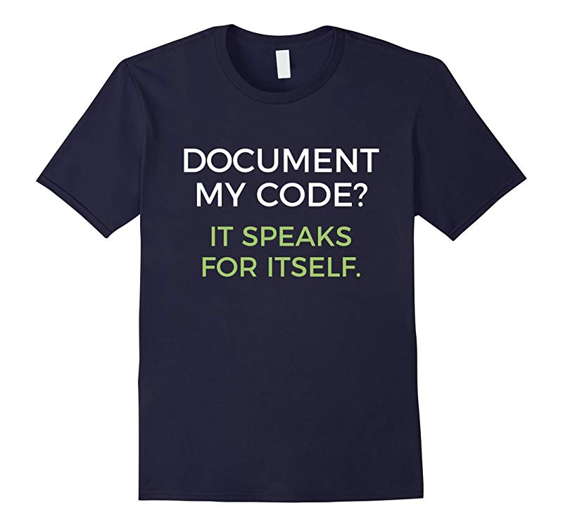 Document My Code? It Speaks For Itself Funny Coding T-Shirt-RT