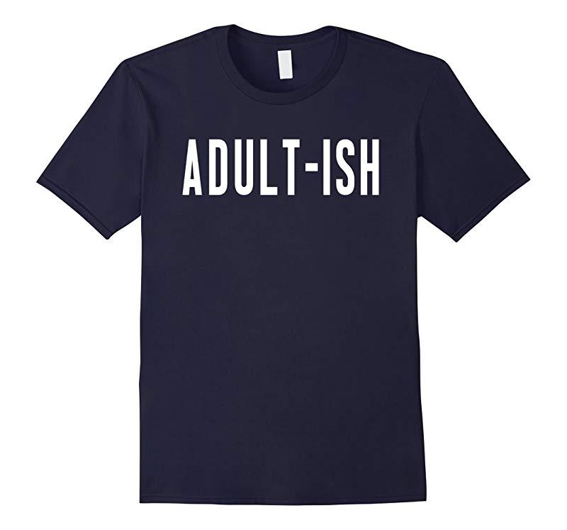 Adult Ish T Shirt-RT