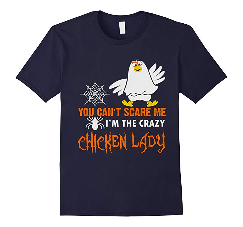 You Cant Scare Me - Im The Crazy Chicken Lady T-Shirt-RT