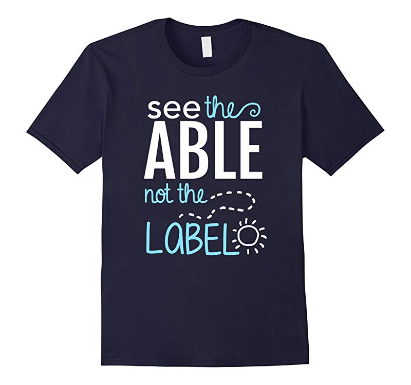 Autism Awareness Month T-Shirt See the Able Not the Label-RT