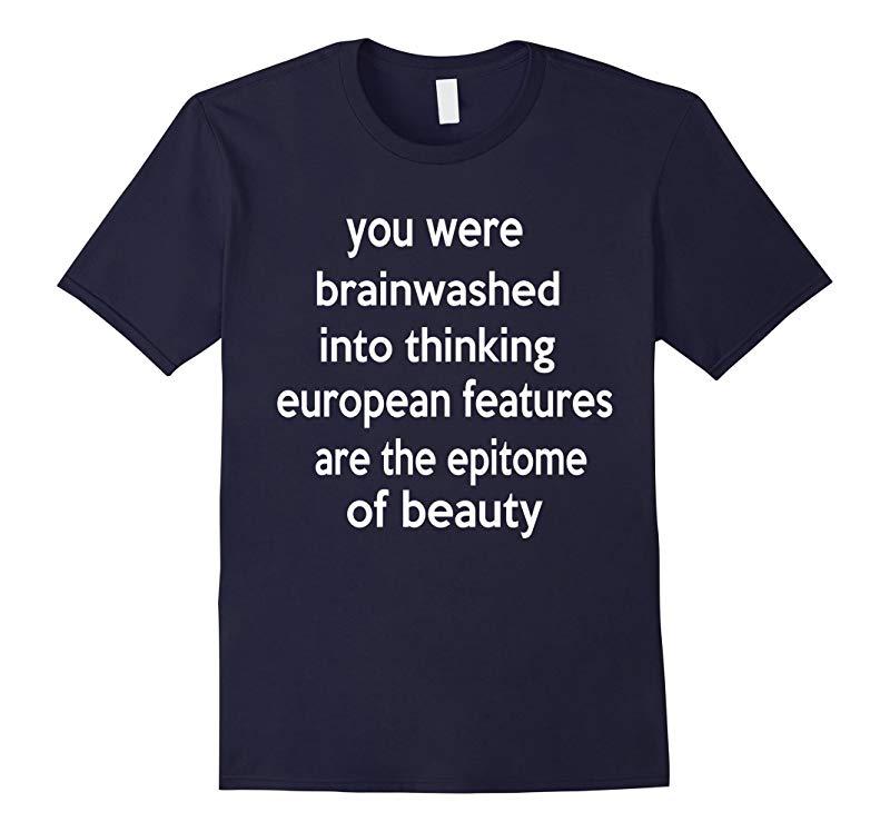 You Were Brainwashed Into Thinking TEE Shirt-RT