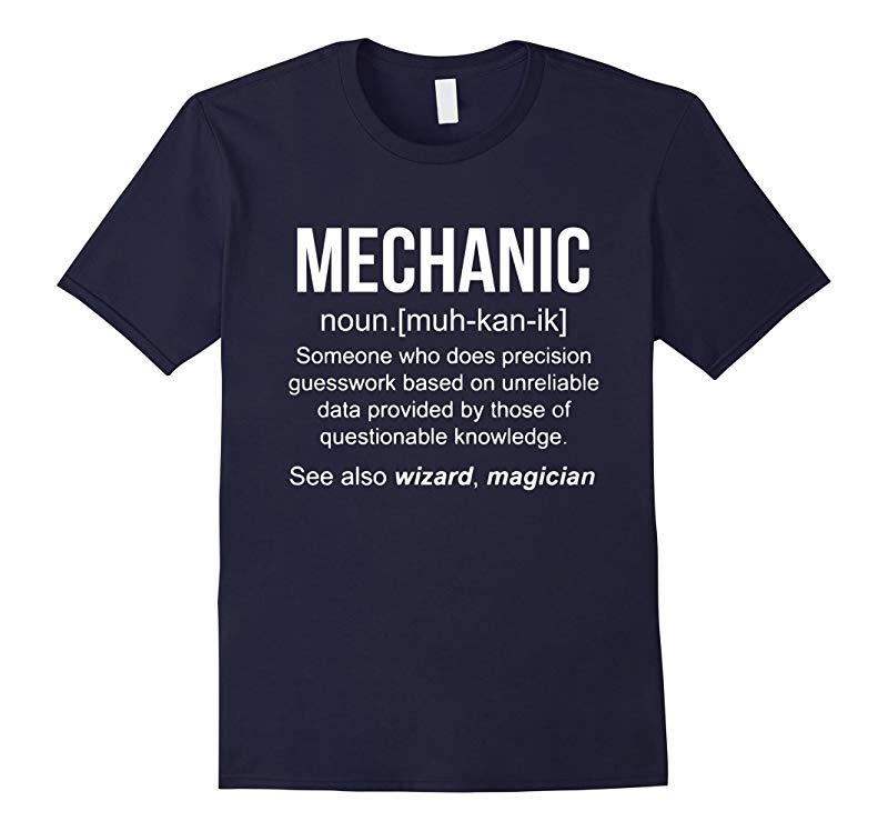 Funny Mechanic Meaning Shirt - Mechanic Noun Definition-RT