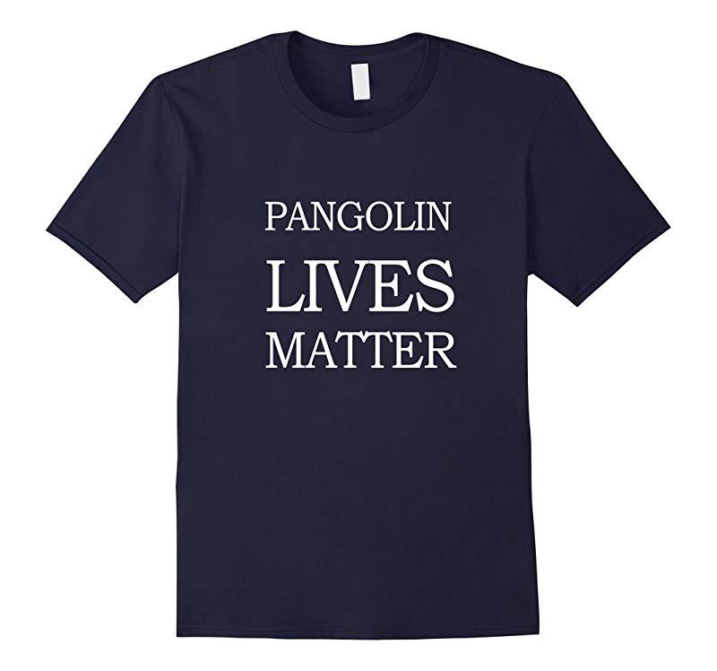 Pangolin Lives Matter Shirt Pangolin Rights T-Shirt-RT