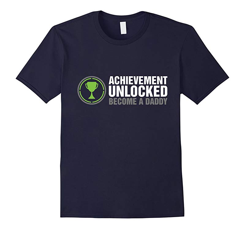 Achievement Unlocked Become A Daddy T-Shirt-RT