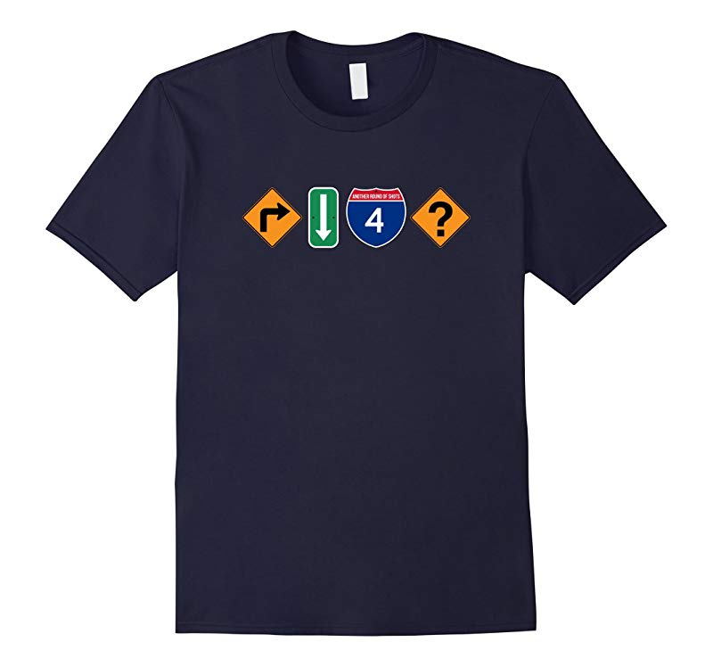 Street Signs Turn Down Four What T-Shirt-RT