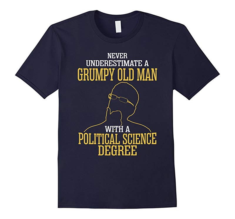 A Grumpy Old Man With A Political Science Degree T-Shirt-RT