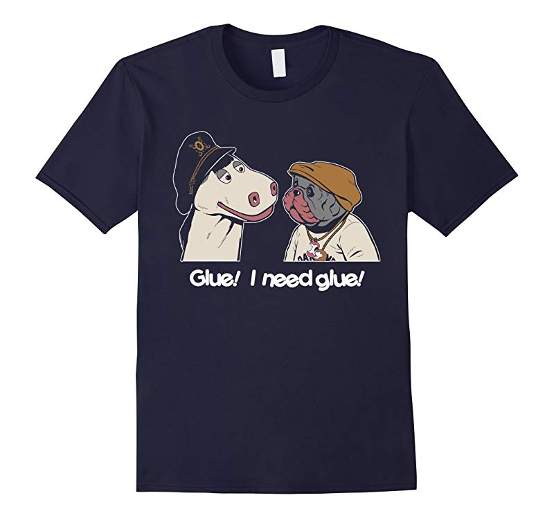 Glue I Need Glue T-Shirt - Bay Area Shirt-TJ