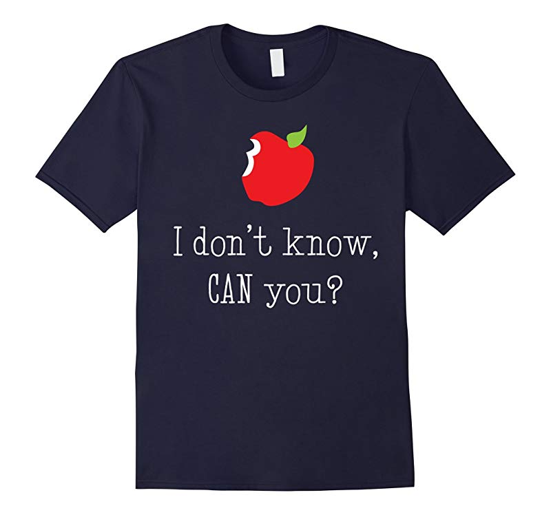 I Dont Know CAN You? Shirt Funny Teacher Grammar Gift-RT