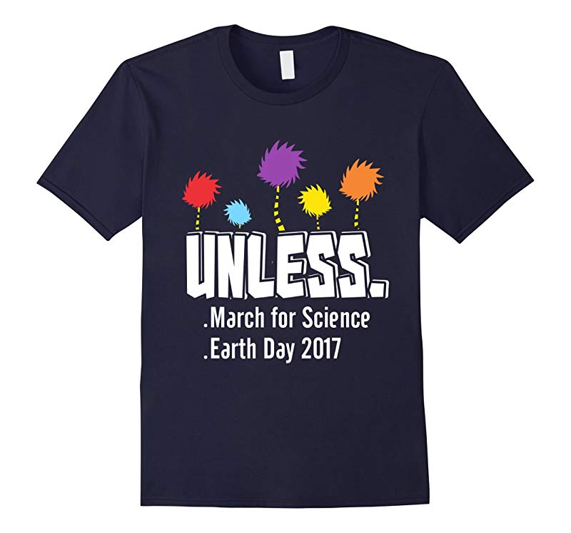 Cool Unless March for Science Earth Day 2017 T-Shirt Limited-RT
