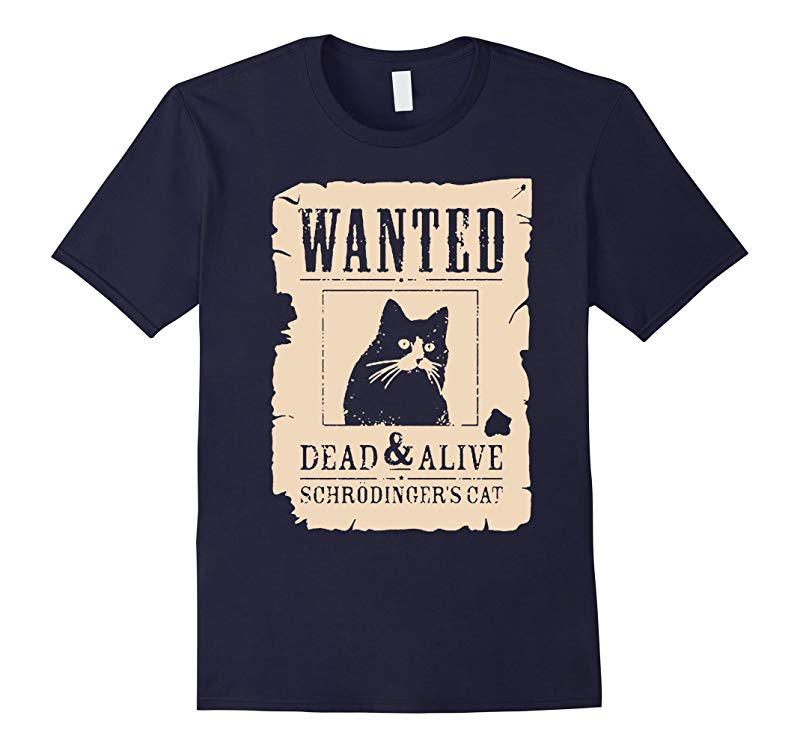 Wanted Dead And Alive Schrodinger's Cat T Shirt-CL