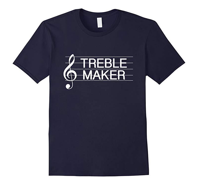 Treble Maker Clef Funny Music Pun T-Shirt-RT