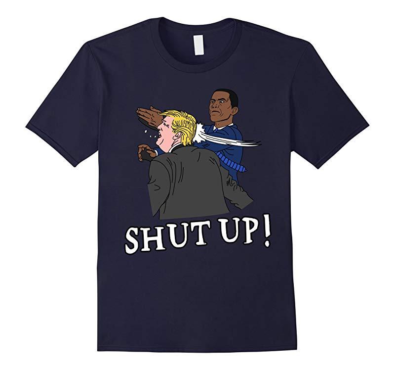 Obama Slaps Trump T-shirt Shut up Anti Trump-RT