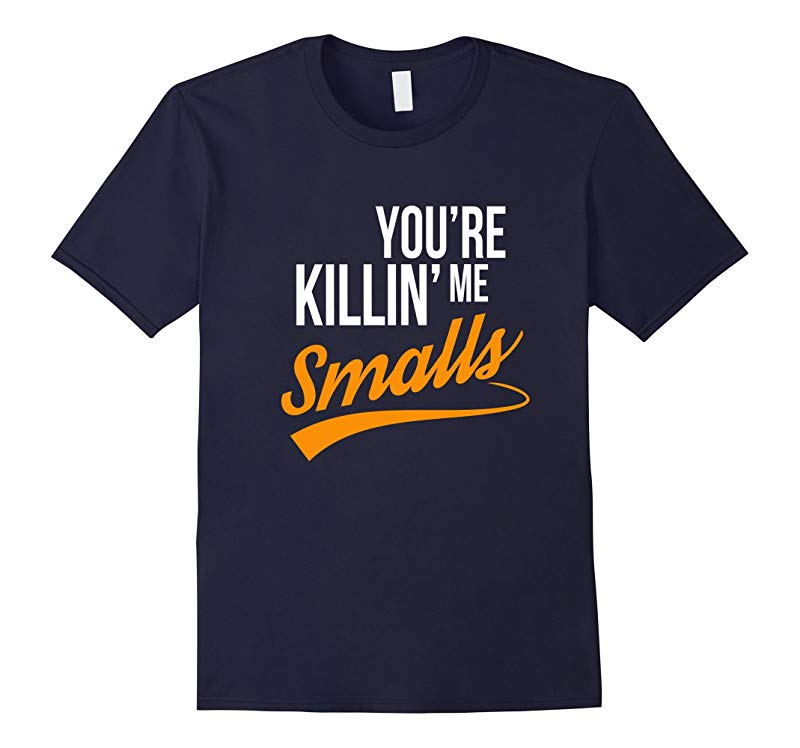 Your You're Killing Me Smalls Funny Couple T-Shirt-RT