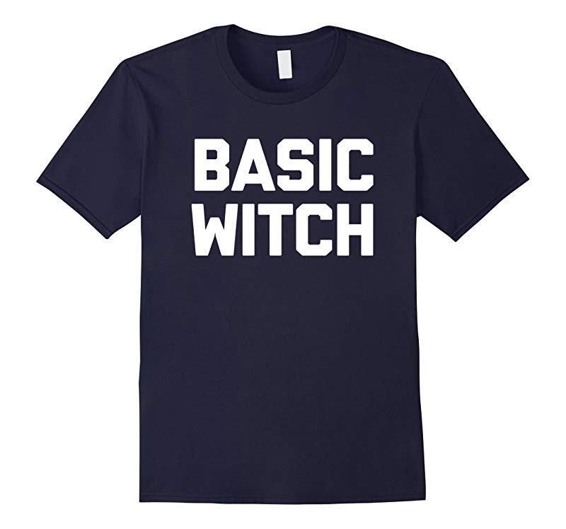 Basic Witch T-Shirt funny saying halloween costume sarcastic-RT