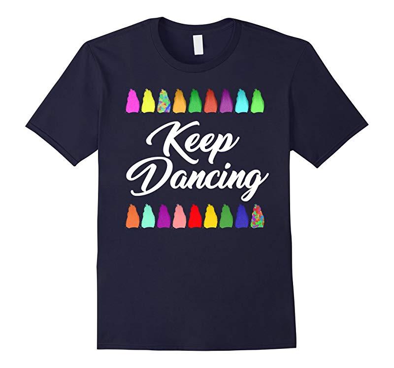 Colorful troll hair KEEP DANCING t-shirt dance dancers-RT