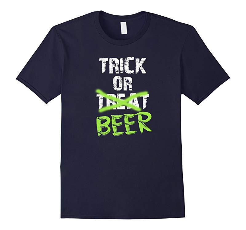 Trick Or Treat Wait No Beer Funny Adult Halloween Shirt Tee-RT