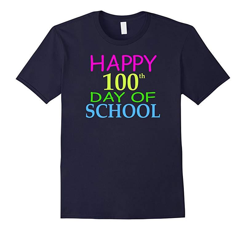 Happy 100th Day of School Teacher Student T-Shirt Gift Idea-RT