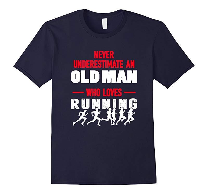 Mens Never underestimate an old man who loves running T-shirt-RT