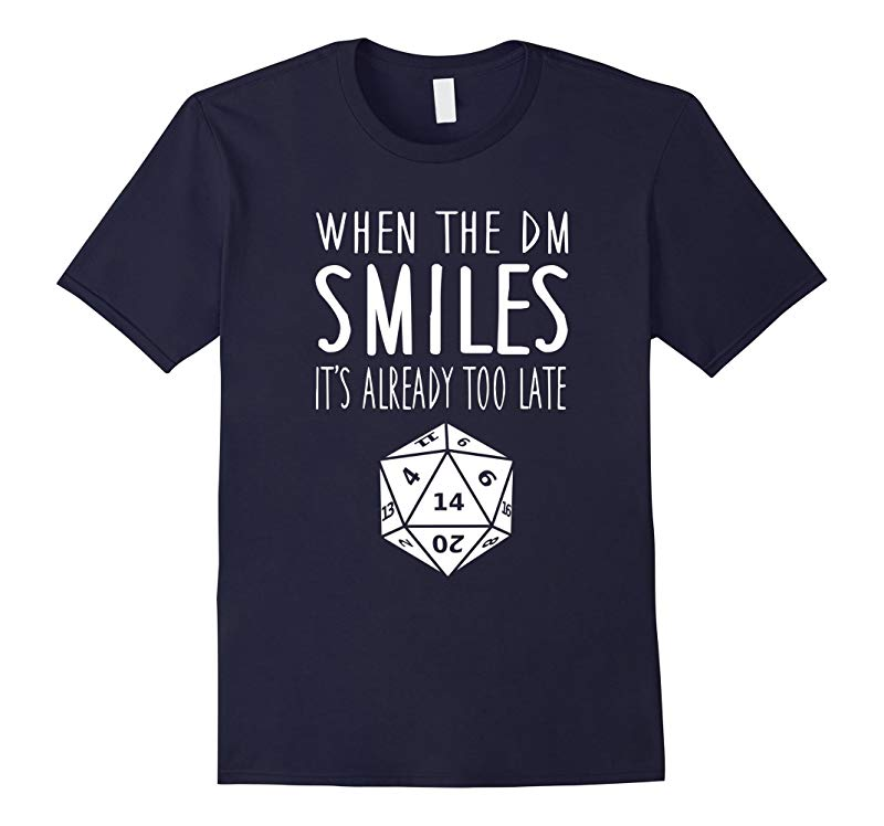 When The DM Smiles Its Already Too Late T-Shirt-RT