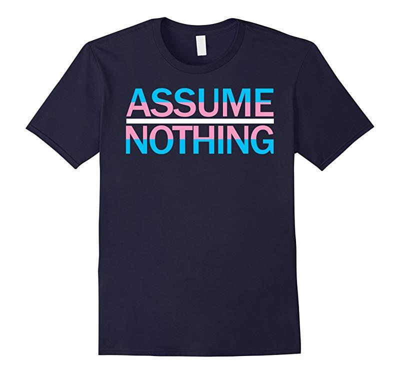 Assume Nothing Transgender LGBT Pride Flag T Shirt-TD