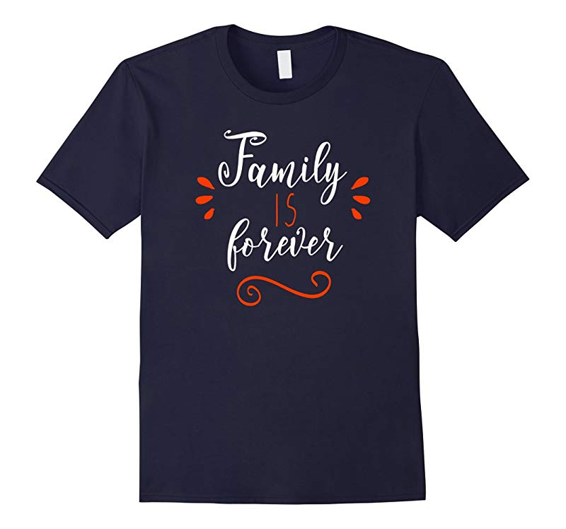 Matching Family Shirts Family Is Forever Family Reunion Gift-RT