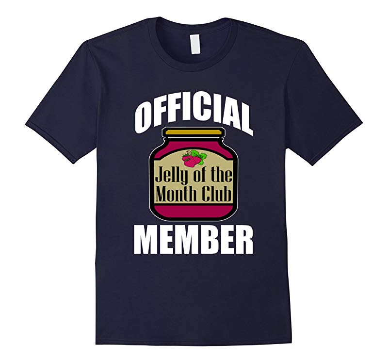 FUNNY JELLY OF THE MONTH CLUB T-SHIRT Gift Idea-RT