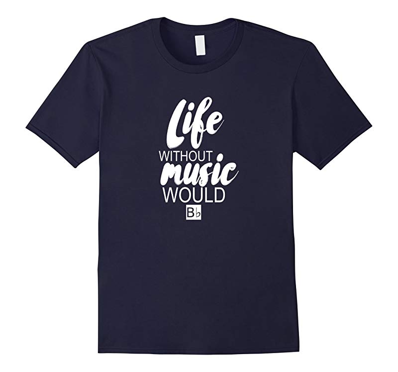 Without Music Life Would B Flat Funny Music Tee-RT
