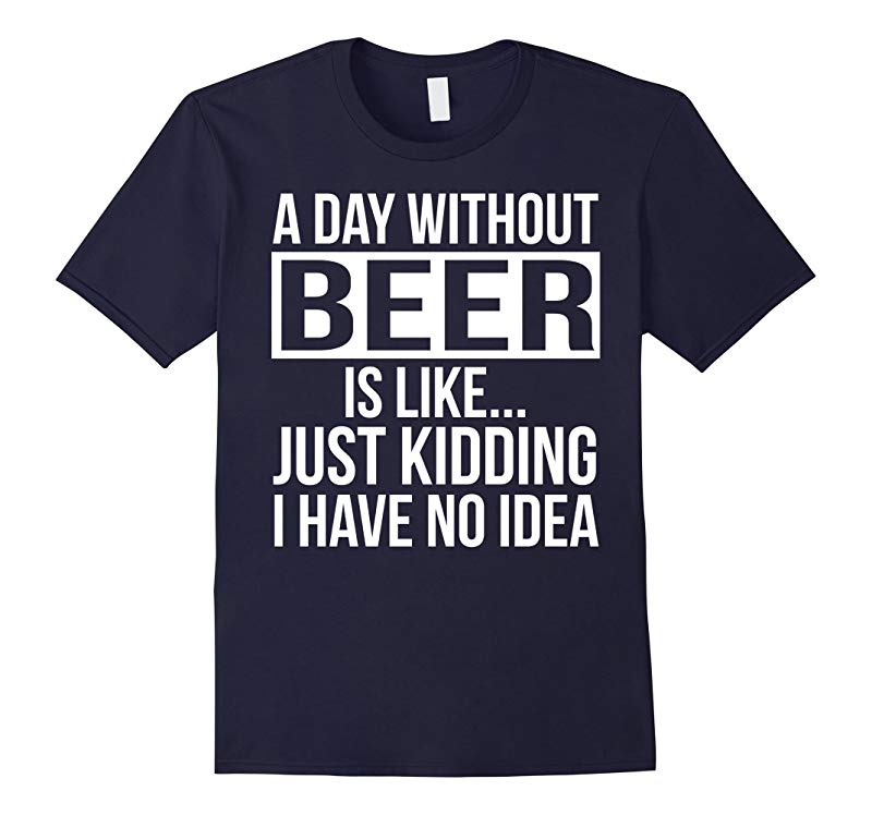 A day without Beer Funny T-shirt-RT