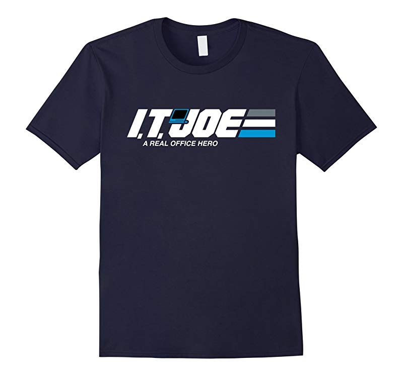 IT Joe - Real Office Hero Funny Parody Shirt-TH
